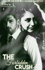 The Forbidden Crush ~ A MaNan FF by thenoynicaahuja