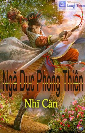 Ngã Dục Phong Thiên FULL by 00oxo00