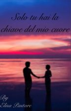 Solo Tu hai la Chiave del mio Cuore|FEDERICO ROSSI by Elisa_Pastore