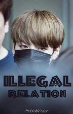 Illegal Relation by HiddenWriter1973