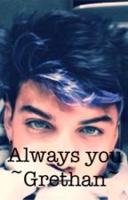Always you ~ Grethan by hptheboywholived