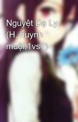 Nguyệt Dạ Ly (H, huynh muội,1vs1)