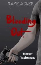 Bleeding Out { Rafe Adler } by toxicfangirling