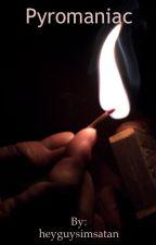 Pyromaniac by heyguysimsatan