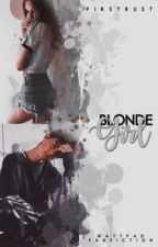 BLONDE GIRL ✕ nash grier by firstrust