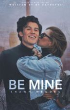 Be mine - Shawn Mendes by katheyxx