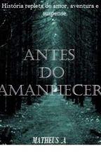 Antes do Amanhecer by MattGrey7