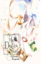 My Design Shop (Tạm Ngưng) by __-Gilivan-__