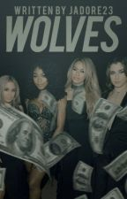 Wolves Fifth Harmony/You by Jadore23