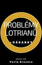 PROBLÉMY LOTRianů by pavlabrozova