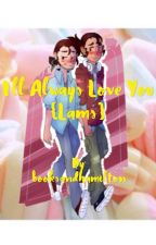 I'll always love you  by fagforjesus