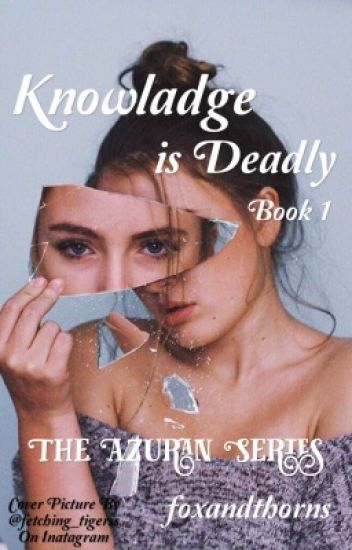 Knowledge is Deadly: Book 1: The Azuran Series