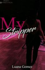 My Stripper by umahobeaster