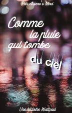 Comme la pluie qui tombe du ciel by ArseneMind