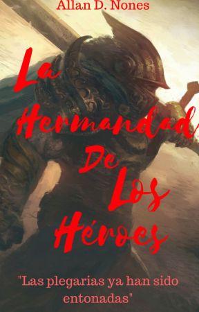 La Hermandad de los Héroes by Fargest