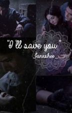 I'll save you  by _banxshee_