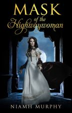 Mask of The Highwaywoman - Lesbian Story [Free Chapters] by AuthorNiamh