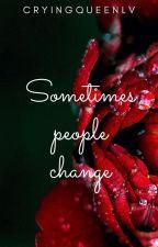 ''Dažreiz cilvēki mainās''[IESALDĒTS] by Nepareiza
