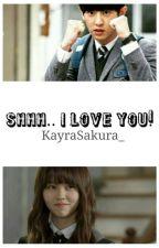 Shh.. I Love You! by KayraSakura_