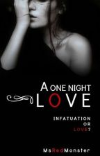 A One Night Love by MsRedMonster