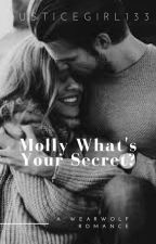 Molly What's Your Secret? by JusticeGirl133