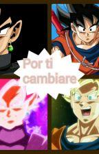 Por Ti Cambiare          [Black X Goku] by miku_sempai