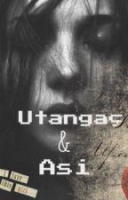 Utangaç & Asi by o_sudenaz_o