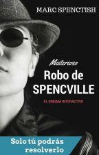 El misterioso robo de Spencville (DIFICULTAD 3/5) by MarcSpenctish