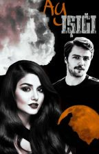 Ay Işığı +18 by azraxtoprak