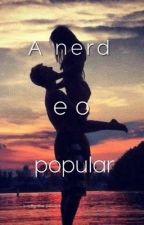 A nerd e o popular  by coelinhoapaixonado