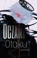 Oczami Otaku by BloodyTwilight
