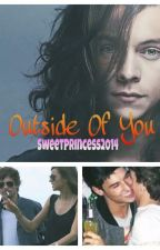 Outside Of You [Larry Stylinson] by SweetPrincess2014