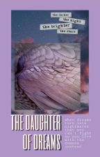 The Daughter Of Dreams [EDITING] by SunsetStark