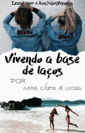 Vivendo a Base de Laços by AnaJuliaZanella