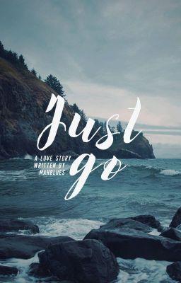 Đọc truyện [Bobbin/Junbin] Just Go