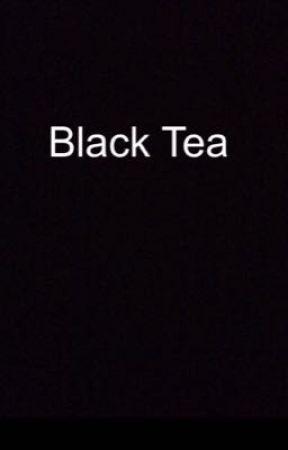 Black Tea  by nanabugg15