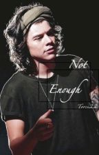 not enough.(h.s fanfiction) by Torci22