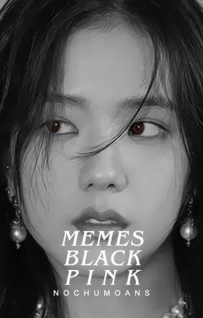 Memes BLACKPINK by -Nxnxse-