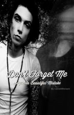 Don't Forget Me (Sequel to Beautiful Mistake) by LlamaMBiersack