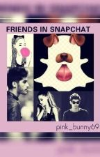 Friends in Snapchat | Baigta | ✔✅✔ by pink_bunny98