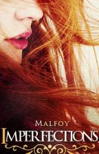 Imperfections by Malfoy