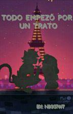 Todo empezó por un Trato (Chat Noir x tú) by Nikki7w7