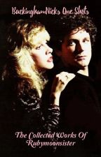 Buckingham Nicks One Shot Collection by RubyMoonSister