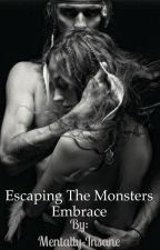 Escaping the Monster's Embrace by Mentally-Insane