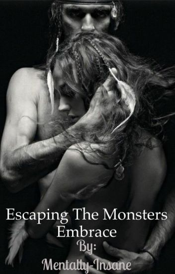 Escaping the Monster's Embrace