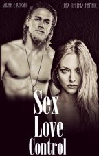 Sex. Love. Control//Jax Teller Fanfic by Sarah_Knight_