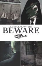 Beware [ Drago Malefoy ] HP by sacaram