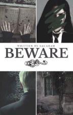 Beware [ Drago Malefoy ] HP by sacaram