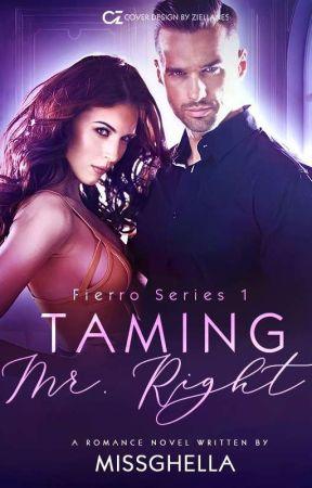 Taming Mr. Right [Fierro Series #1] by MissGhella