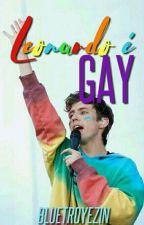 LEONARDO É GAY ;; RANTS by bluetroyezin